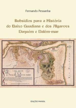 Subsídios para a História do Baixo Guadiana e dos Algarves Daquém e Dalém-mar